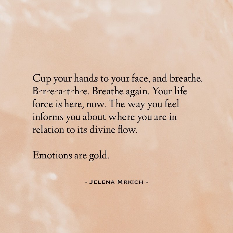 Your emotions are gold.